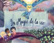 La Magie de la Vie: Qui suis-je? Trouver le bonheur à travers l'unité. Cover Image