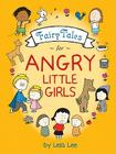 Fairy Tales for Angry Little Girls Cover Image