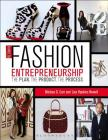 Guide to Fashion Entrepreneurship: The Plan, the Product, the Process Cover Image