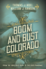 Boom and Bust Colorado: From the 1859 Gold Rush to the 2020 Pandemic Cover Image