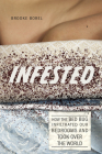 Infested: How the Bed Bug Infiltrated Our Bedrooms and Took Over the World Cover Image