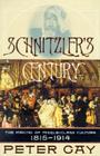 Schnitzler's Century: The Making of Middle-Class Culture, 1815-1914 Cover Image