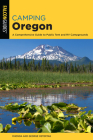 Camping Oregon: A Comprehensive Guide to Public Tent and RV Campgrounds (State Camping) Cover Image
