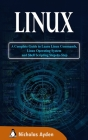 Linux: A Complete Guide to Learn Linux Commands, Linux Operating System and Shell Scripting Step-by-Step Cover Image