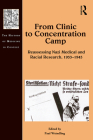 From Clinic to Concentration Camp: Reassessing Nazi Medical and Racial Research, 1933-1945 (History of Medicine in Context) Cover Image