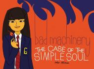 Bad Machinery Vol. 3: The Case of the Simple Soul Cover Image