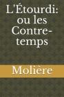 L'Étourdi ou les Contre-temps: comédie en cinq actes et en alexandrins de Molière (1655) Cover Image