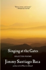 Singing at the Gates: Selected Poems Cover Image