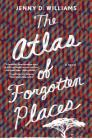 The Atlas of Forgotten Places: A Novel Cover Image