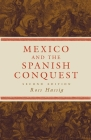 Mexico and the Spanish Conquest Cover Image