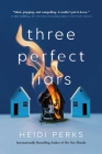 Three Perfect Liars: A Novel Cover Image