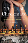 The Last Checkmate: A Novel Cover Image
