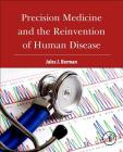 Precision Medicine and the Reinvention of Human Disease Cover Image