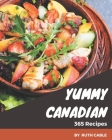 365 Yummy Canadian Recipes: I Love Yummy Canadian Cookbook! Cover Image