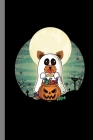 Terrier Yorkshire Ghost: Haunted Ghoul Spooky Dogs Halloween Party Scary Hallows Eve All Saint's Day Celebration Gift For Celebrant And Trick O Cover Image