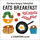 The Very Hungry Caterpillar Eats Breakfast: A Counting Book (World of Eric Carle) Cover Image