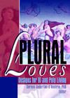 Plural Loves: Designs for Bi and Poly Living Cover Image