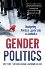 Gender Politics: Navigating Political Leadership in Australia Cover Image