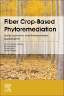 Fibre Crops-Based Phytoremediation: Socio-Economic and Environmental Sustainability Cover Image