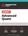 GMAT Advanced Quant: 250+ Practice Problems & Online Resources (Manhattan Prep GMAT Strategy Guides) Cover Image