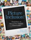 Picture Inclusion!: Snapshots of Successful Diverse Classrooms Cover Image