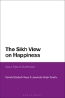 The Sikh View on Happiness: Guru Arjan's Sukhmani Cover Image