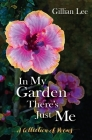 In My Garden There's Just Me: A Collection of Poems Cover Image
