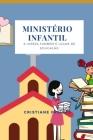 Ministério Infantil: A Igreja Também é Lugar de Educação Cover Image