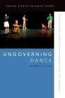 Ungoverning Dance: Contemporary European Theatre Dance and the Commons Cover Image