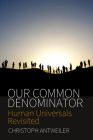 Our Common Denominator: Human Universals Revisited Cover Image
