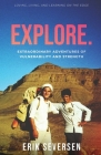 Explore: Extraordinary Adventures of Vulnerability and Strength Cover Image