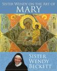 Sister Wendy on the Art of Mary Cover Image