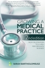 Growing a Medical Practice 2nd Edition: From frustration to a high performance business Cover Image