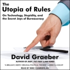 The Utopia of Rules: On Technology, Stupidity, and the Secret Joys of Bureaucracy Cover Image