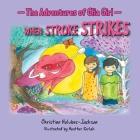The Adventures of Glia Girl: When Stroke Strikes Cover Image