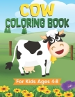 Cow Coloring Book For Kids: Farm Animal Coloring Book for Ages 4-8 Cover Image