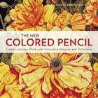 The New Colored Pencil: Create Luminous Works with Innovative Materials and Techniques Cover Image
