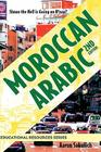 Moroccan Arabic - Shnoo the Hell Is Going on H'Naa? a Practical Guide to Learning Moroccan Darija - The Arabic Dialect of Morocco (2nd Edition) (Educational Resources) Cover Image