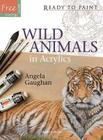 Wild Animals in Acrylics (Ready to Paint) Cover Image