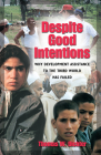 Despite Good Intentions: Why Development Assistance to the Third World Has Failed Cover Image