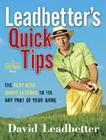 Leadbetter's Quick Tips: The Very Best Short Lessons to Fix Any Part of Your Game Cover Image