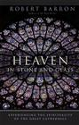 Heaven in Stone and Glass: Experiencing the Spirituality of the Great Cathedrals Cover Image