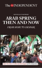 Arab Spring Then and Now: From Hope to Despair Cover Image