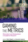 Gaming the Metrics: Misconduct and Manipulation in Academic Research (Infrastructures) Cover Image