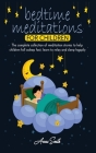 Bedtime Meditations For Children: The complete collection of meditation stories to help children fall asleep fast, learn to relax and sleep happily Cover Image