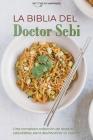 La Biblia del Doctor Sebi: Una completa colección de recetas saludables para desintoxicar tu cuerpo - Doctor Sebi Bible (SPANISH EDITION) Cover Image