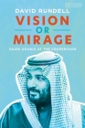 Vision or Mirage: Saudi Arabia at the Crossroads Cover Image