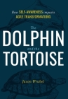 The Dolphin and the Tortoise: How Self-Awareness Impacts Agile Transformations Cover Image