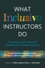 What Inclusive Instructors Do: Principles and Practices for Excellence in College Teaching Cover Image