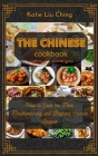 The Chinese Cookbook: How to Cook the Most Mouthwatering and Flagrant Chinese Recipes Cover Image